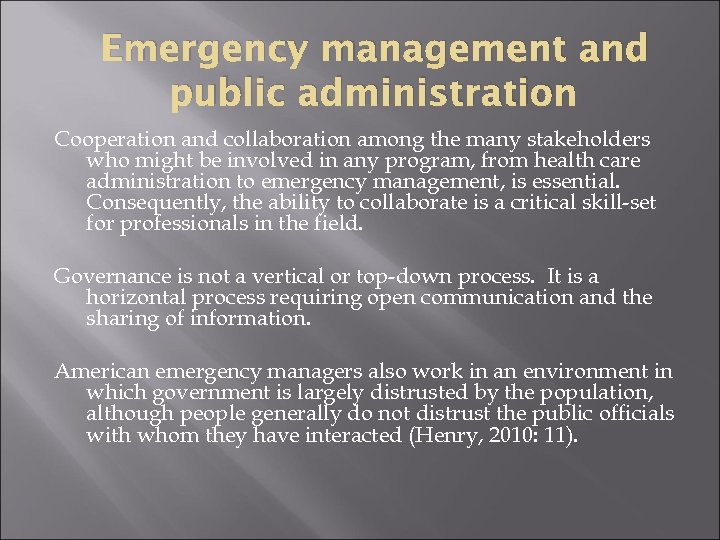 Emergency management and public administration Cooperation and collaboration among the many stakeholders who might