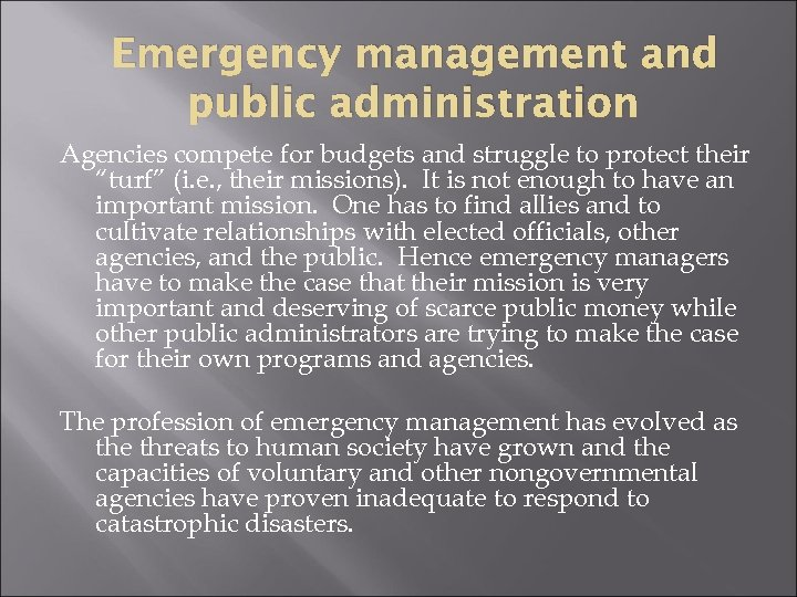 Emergency management and public administration Agencies compete for budgets and struggle to protect their
