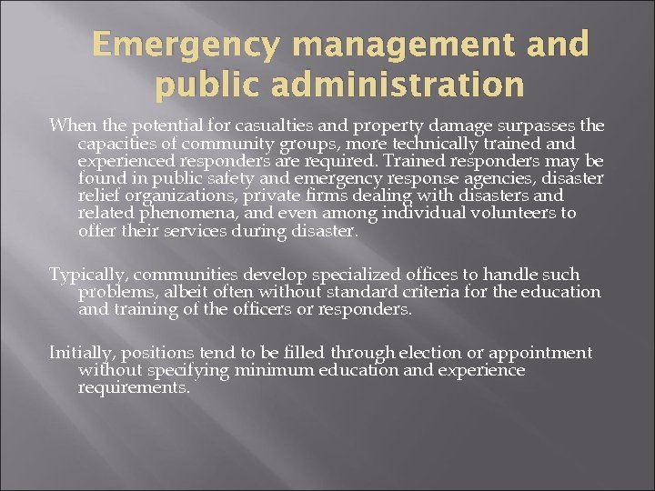 Emergency management and public administration When the potential for casualties and property damage surpasses