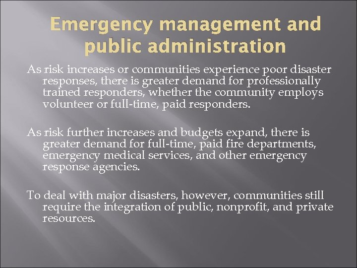 Emergency management and public administration As risk increases or communities experience poor disaster responses,