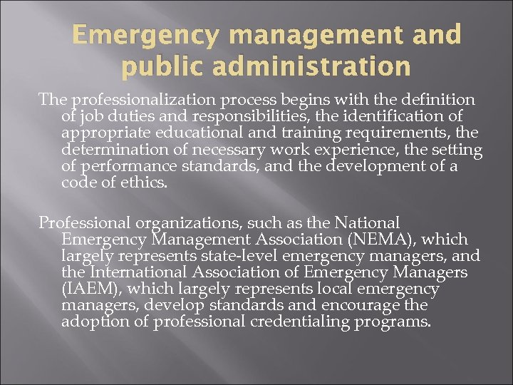 Emergency management and public administration The professionalization process begins with the definition of job