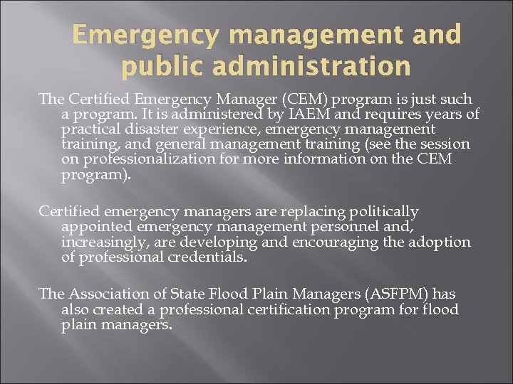 Emergency management and public administration The Certified Emergency Manager (CEM) program is just such