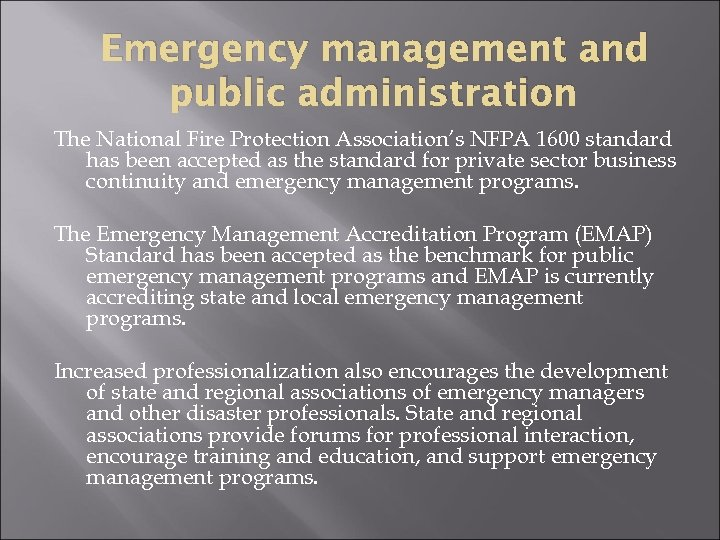 Emergency management and public administration The National Fire Protection Association's NFPA 1600 standard has