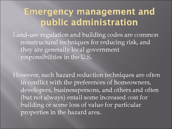 Emergency management and public administration Land-use regulation and building codes are common nonstructural techniques