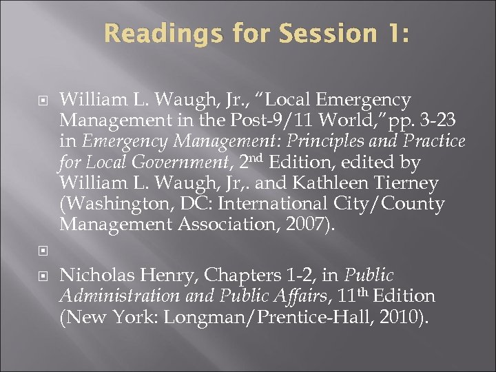 """Readings for Session 1: William L. Waugh, Jr. , """"Local Emergency Management in the"""