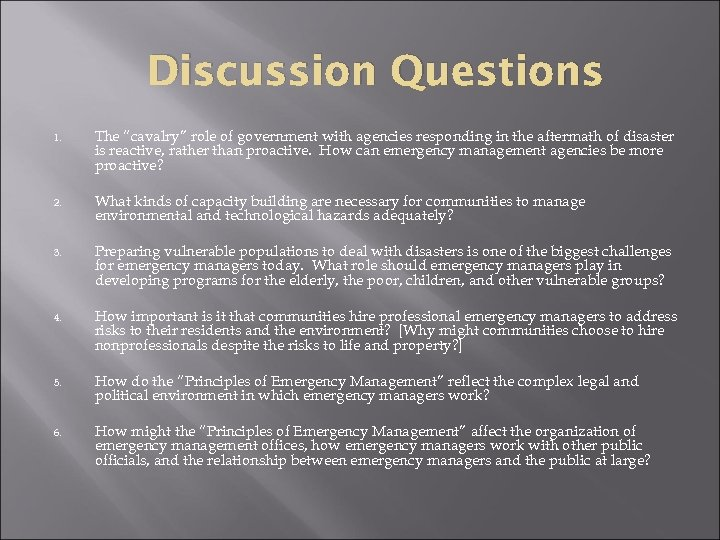 """Discussion Questions 1. The """"cavalry"""" role of government with agencies responding in the aftermath"""
