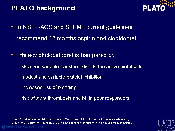 PLATO background • In NSTE-ACS and STEMI, current guidelines recommend 12 months aspirin and