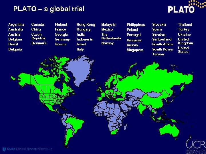 PLATO – a global trial Argentina Australia Austria Belgium Brazil Bulgaria Canada China Czech