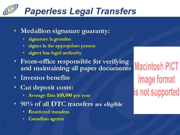 Paperless Legal Transfers • Medallion signature guaranty: • signature is genuine • signer is