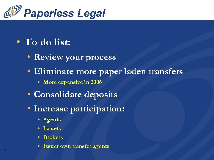 Paperless Legal Transfers • To do list: • Review your process • Eliminate more