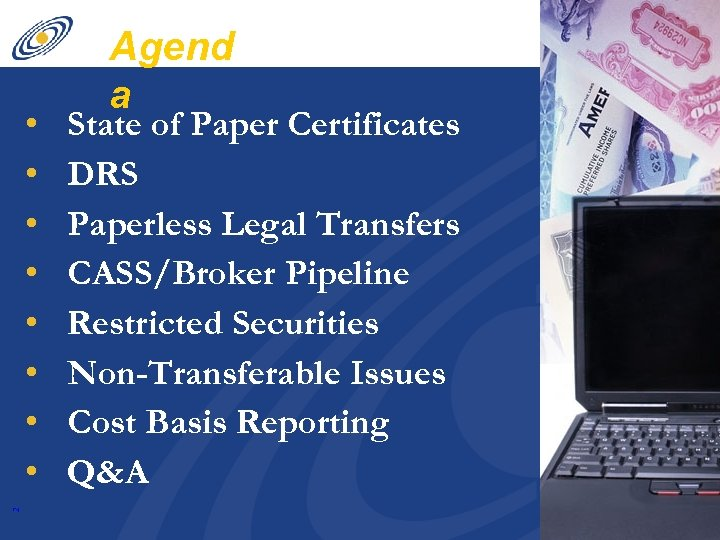 2 • • Agend a State of Paper Certificates DRS Paperless Legal Transfers CASS/Broker