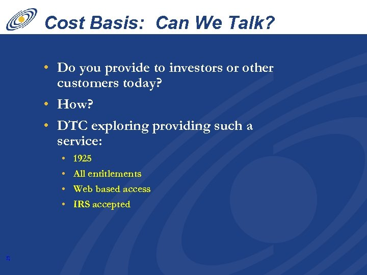 Cost Basis: Can We Talk? • Do you provide to investors or other customers