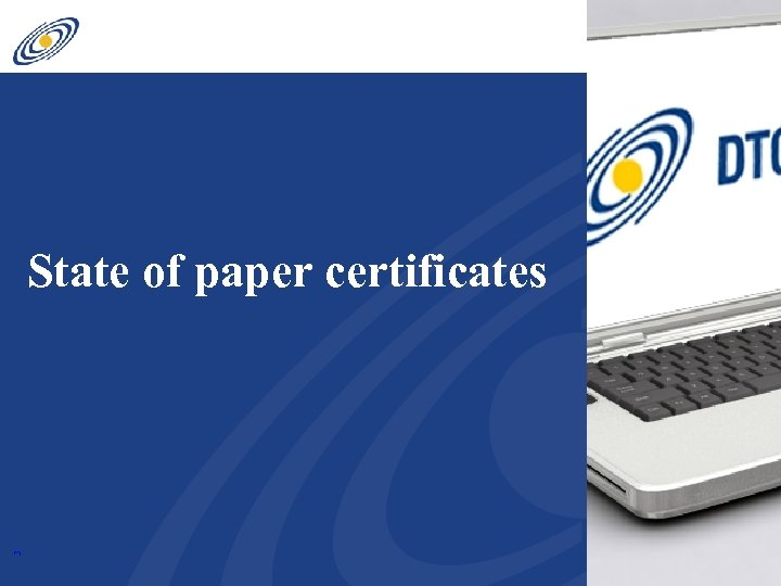 3 State of paper certificates