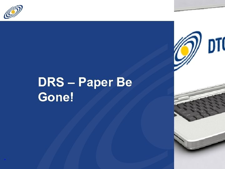 9 DRS – Paper Be Gone!