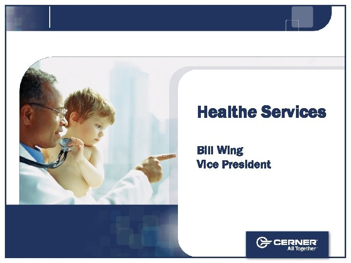 Healthe Services Bill Wing Vice President