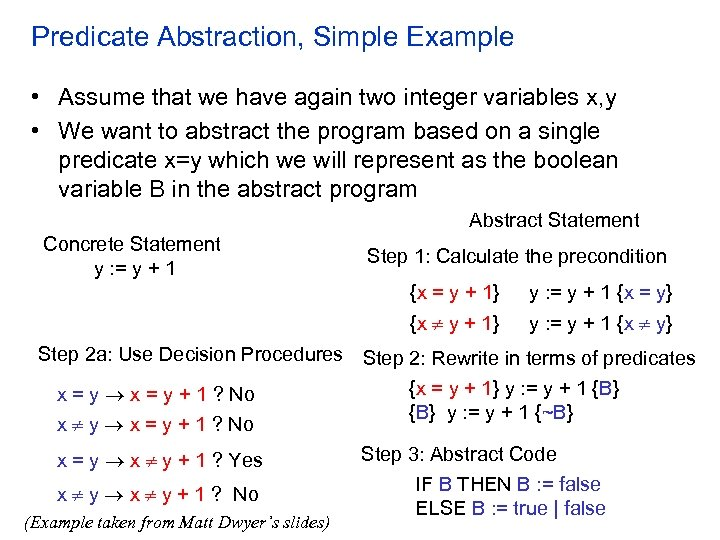 Predicate Abstraction, Simple Example • Assume that we have again two integer variables x,
