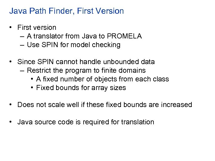 Java Path Finder, First Version • First version – A translator from Java to