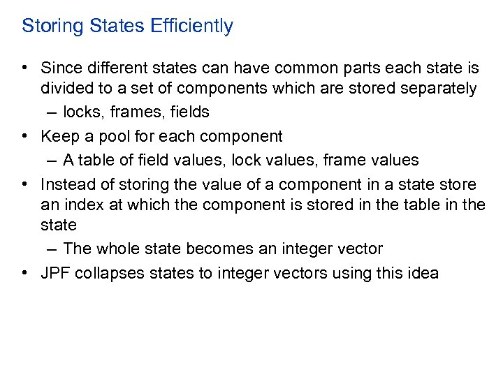 Storing States Efficiently • Since different states can have common parts each state is