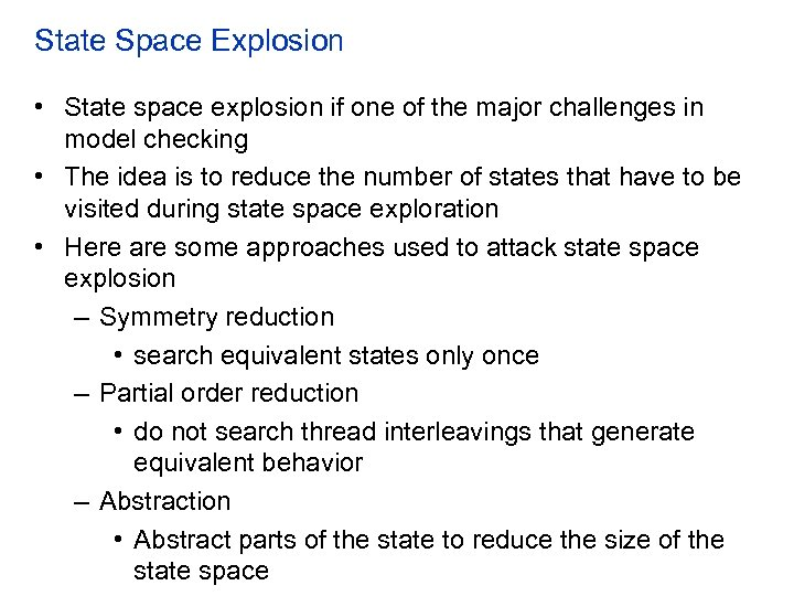 State Space Explosion • State space explosion if one of the major challenges in