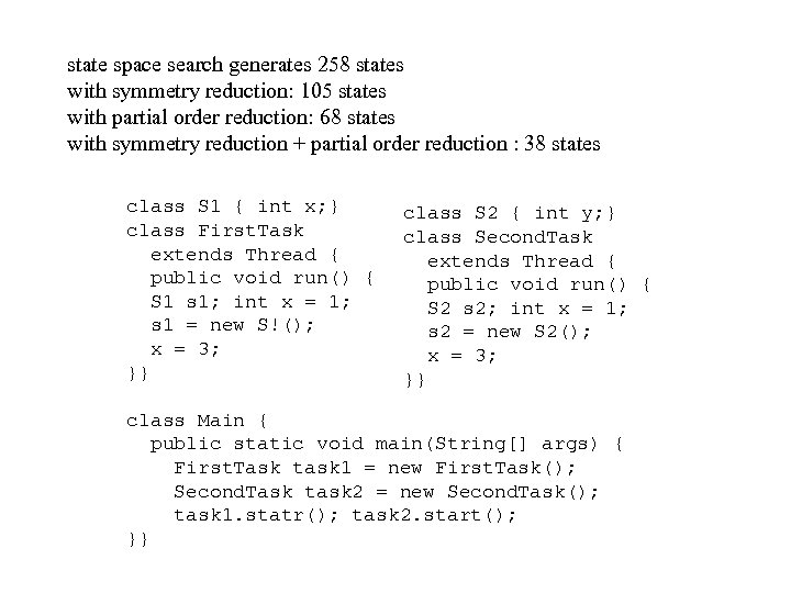 state space search generates 258 states with symmetry reduction: 105 states with partial order