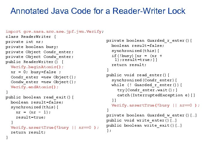 Annotated Java Code for a Reader-Writer Lock import gov. nasa. arc. ase. jpf. jvm.