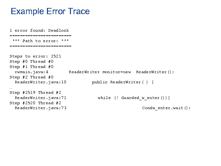 Example Error Trace 1 error found: Deadlock ============ *** Path to error: *** ============