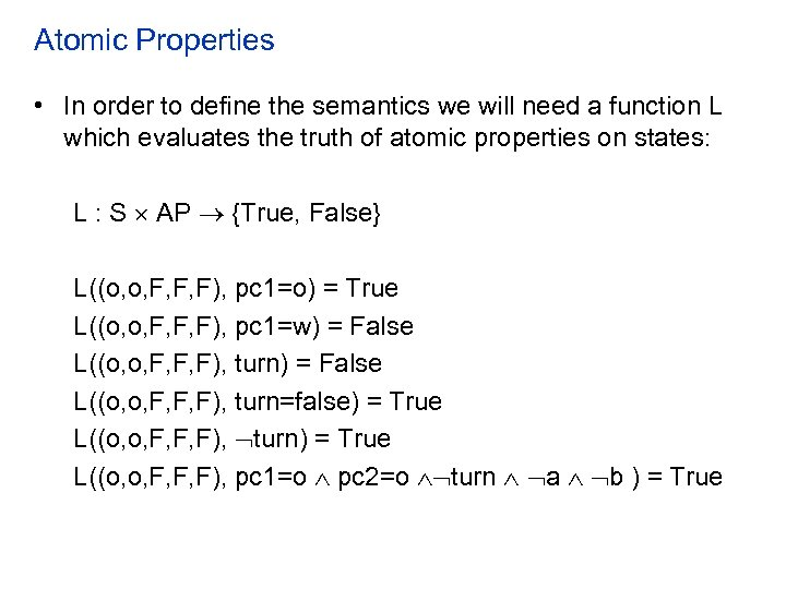 Atomic Properties • In order to define the semantics we will need a function