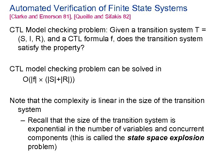 Automated Verification of Finite State Systems [Clarke and Emerson 81], [Queille and Sifakis 82]