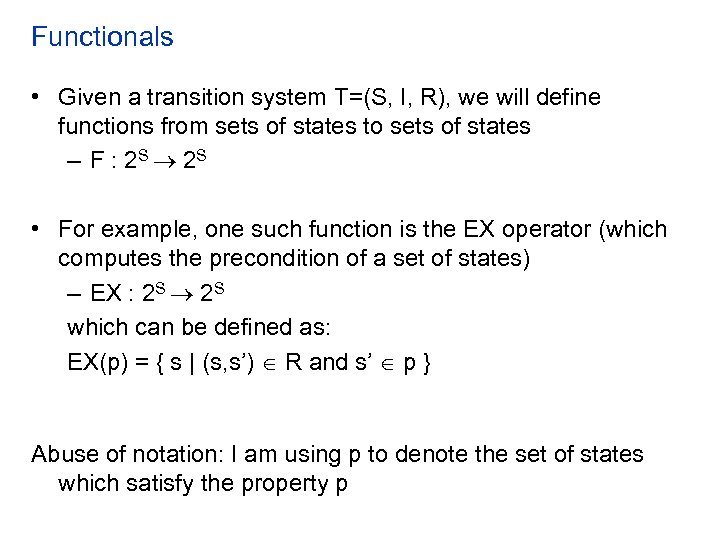 Functionals • Given a transition system T=(S, I, R), we will define functions from