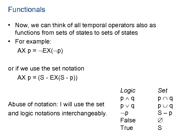 Functionals • Now, we can think of all temporal operators also as functions from