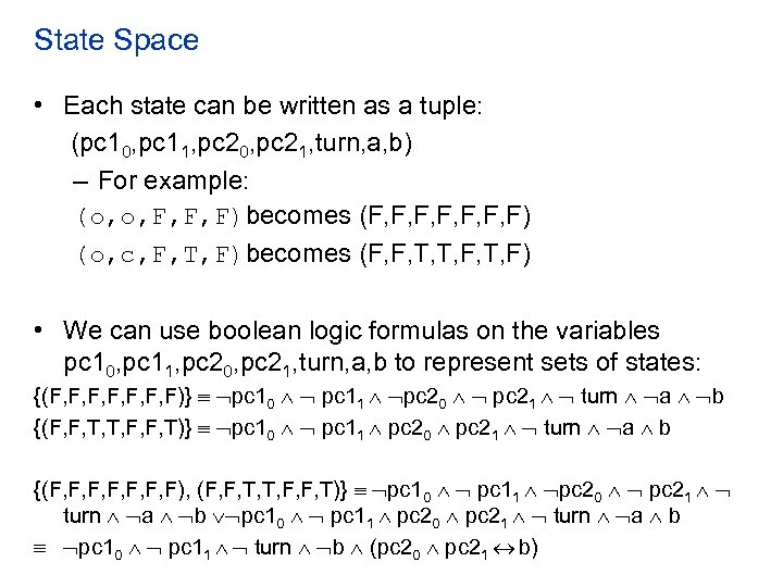 State Space • Each state can be written as a tuple: (pc 10, pc