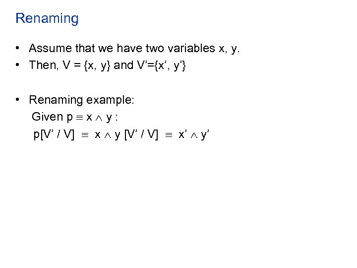 Renaming • Assume that we have two variables x, y. • Then, V =