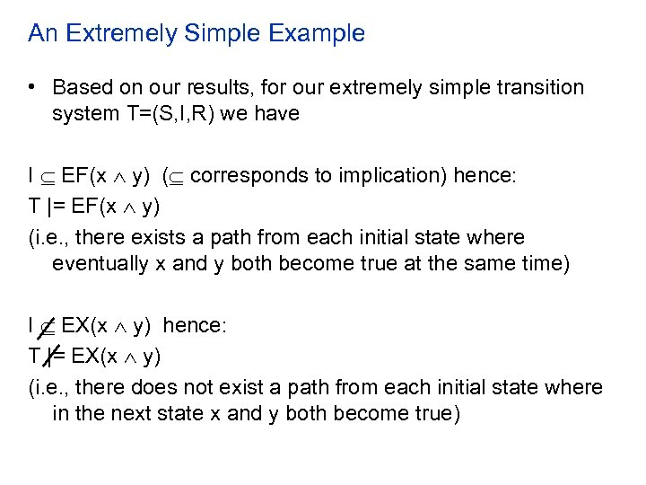 An Extremely Simple Example • Based on our results, for our extremely simple transition