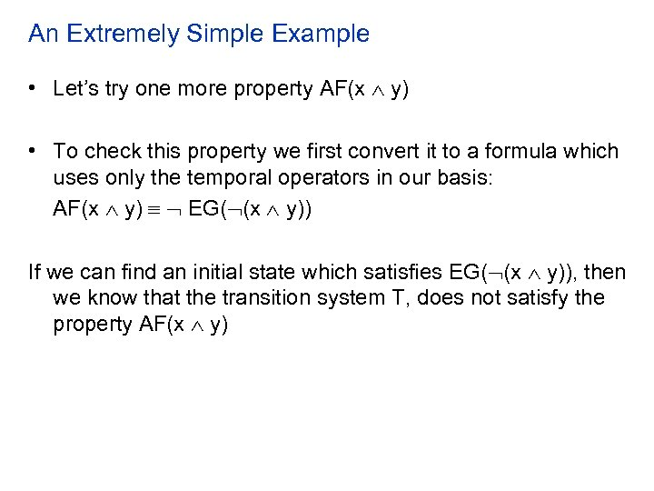 An Extremely Simple Example • Let's try one more property AF(x y) • To