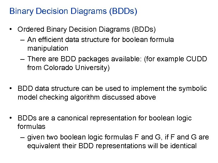 Binary Decision Diagrams (BDDs) • Ordered Binary Decision Diagrams (BDDs) – An efficient data