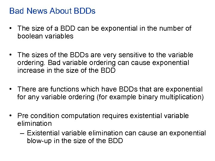 Bad News About BDDs • The size of a BDD can be exponential in