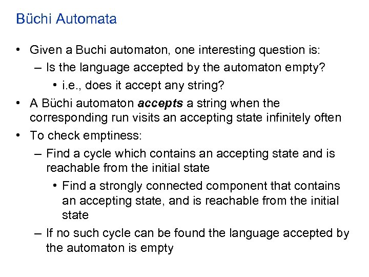 Büchi Automata • Given a Buchi automaton, one interesting question is: – Is the
