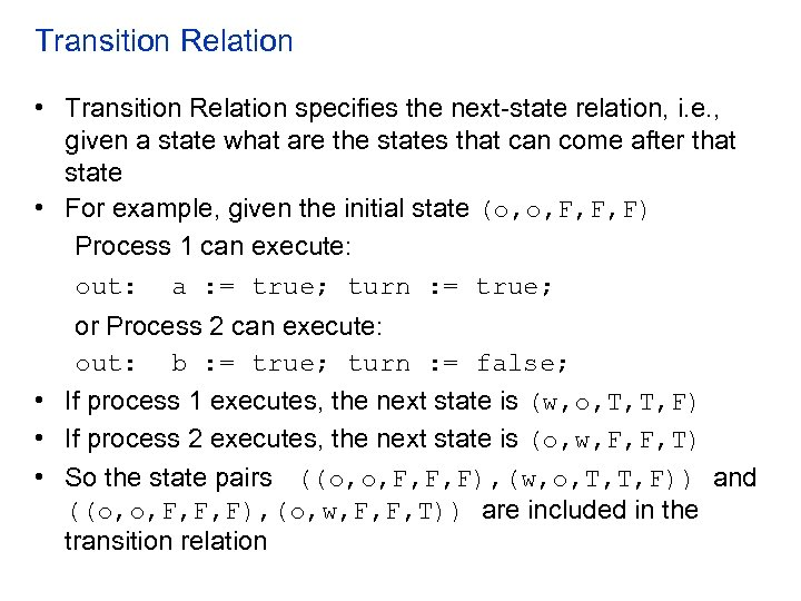 Transition Relation • Transition Relation specifies the next-state relation, i. e. , given a