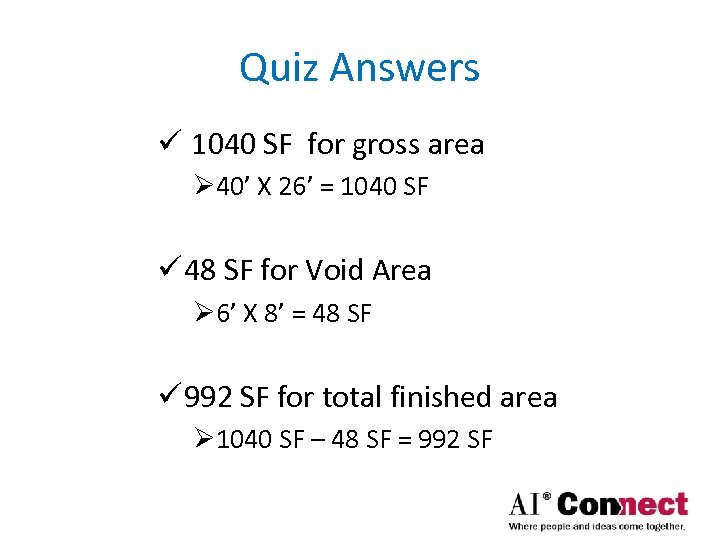 Quiz Answers ü 1040 SF for gross area Ø 40' X 26' = 1040