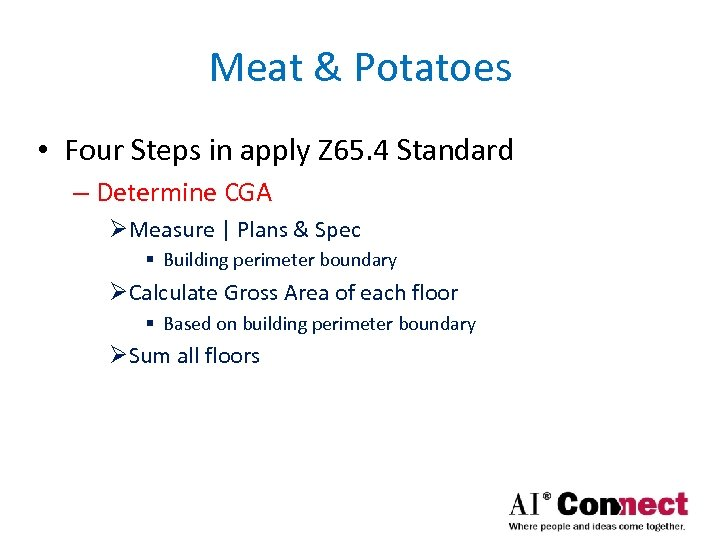Meat & Potatoes • Four Steps in apply Z 65. 4 Standard – Determine