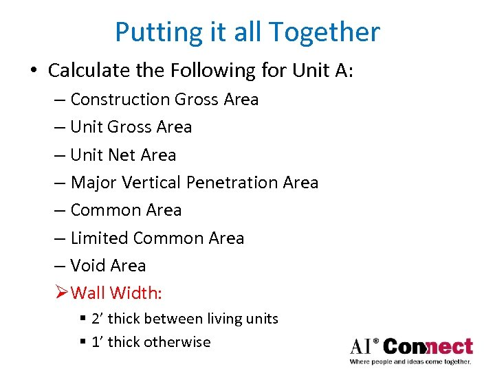 Putting it all Together • Calculate the Following for Unit A: – Construction Gross
