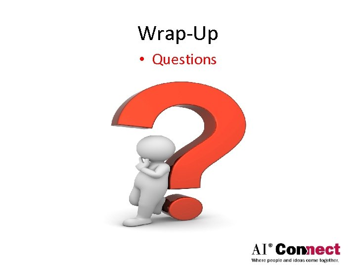 Wrap-Up • Questions