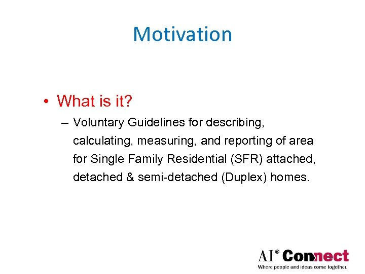 Motivation • What is it? – Voluntary Guidelines for describing, calculating, measuring, and reporting