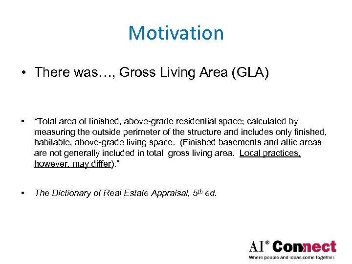 "Motivation • There was…, Gross Living Area (GLA) • ""Total area of finished, above-grade"