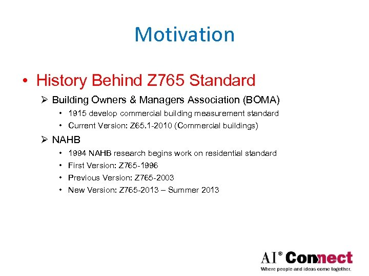 Motivation • History Behind Z 765 Standard Ø Building Owners & Managers Association (BOMA)