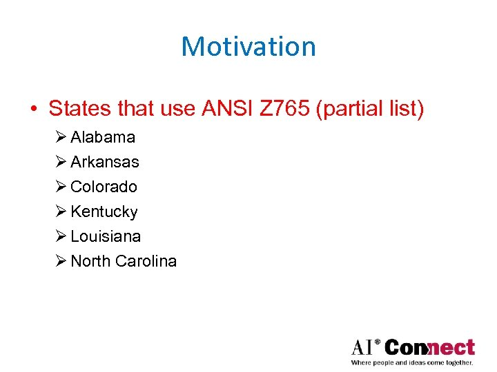 Motivation • States that use ANSI Z 765 (partial list) Ø Alabama Ø Arkansas