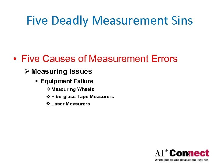Five Deadly Measurement Sins • Five Causes of Measurement Errors Ø Measuring Issues §