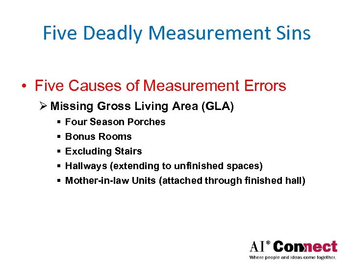 Five Deadly Measurement Sins • Five Causes of Measurement Errors Ø Missing Gross Living