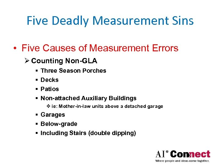 Five Deadly Measurement Sins • Five Causes of Measurement Errors Ø Counting Non-GLA §