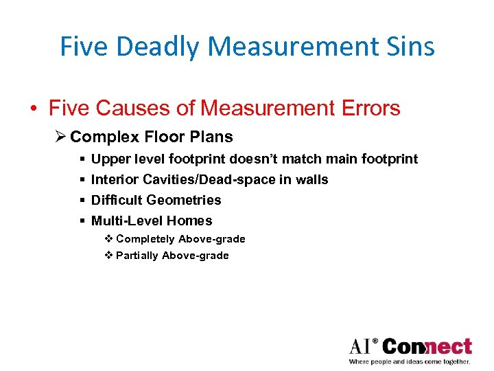 Five Deadly Measurement Sins • Five Causes of Measurement Errors Ø Complex Floor Plans